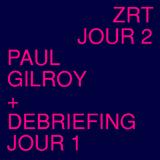 Séminaire de l'erg : Paul Gilroy + Débriefing Jour 1