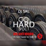 DJ SAL - GO HARD Vol.1 (BEASTMODE)