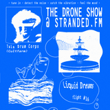 THE DRONE SHOW #16 w/ Tala Drum Corps 5th December 2017 StrandedFM