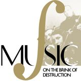 Music On The Brink Of Destruction