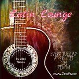 Latin Lounge ZenFM by Jose Sierra #15    29.01.19   www.ZenFm.be