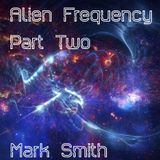 Alien Frequency Part Two