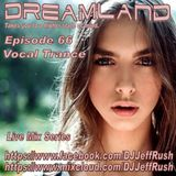 Dreamland Episode 66, November 29th, 2017, Vocal Trance New & Recent