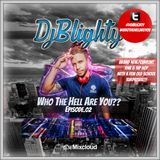 @DJBlighty - #WhoTheHellAreYou Episode.02 (New RnB & Hip Hop plus A Few Old School Surprises)