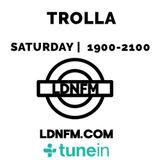 Trolla - LDNFM Show 2