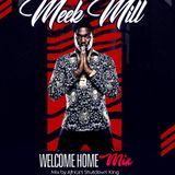 Meek Mill Welcome Home Mix...Mixed By Africa's Shutdown King Dj Mic Smith