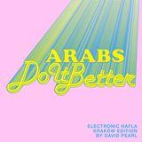 ARABS DO IT BETTER | Electronic Hafla * Kraków Edition by David Pearl