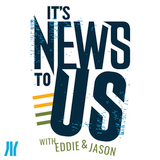 #036: The Lighter Side of It's News to Us #3