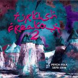 1970-1978: Turkish Freakout 2 | Psych-Folk