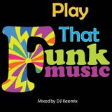 PLAY THAT FUNKY MUSIC - Mixed by Dj Keemix