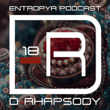 D-Rhapsody - Entropya Podcast #18