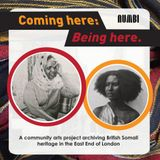 "Coming Here: Being Here Episode 1  ""Somali history, it's in the streets, it's everywhere"""