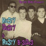 Musty, Dusty & Rusty B-Sides: Rare Doo-Wop & Soul