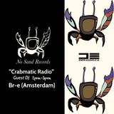 """Crabmatic Radio"" Episode 001 [Br-e] No Sand Records"