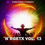 """""""N""""RGETX VOL.13 Mixed by StainS N Eddie-C"""