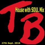 TeeBee's House with SOUL Mix 27th Sept 2016