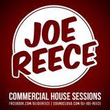 Commercial House Sessions!   DJ Joe Reece