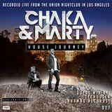 Chaka & Marty House Journey XXVII [LIVE FROM UNION NIGHTCLUB // LOS ANGELES] GUEST MIX: TECHOUZER