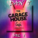 DAN T presents THE GARAGEHOUSE CAFE ~ Vol 1       Apr 2020