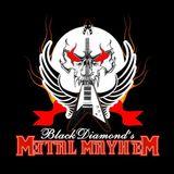 Blackdiamond's Metal Mayhem Part 1 15th August 2017