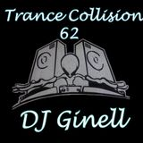 Trance Collision Session 62 Mixed by DJ Ginell