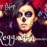 Reggaeton, Hip Hop, Pop, & Soca Podcast MiX
