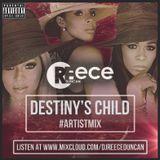 @DJReeceDuncan - DESTINY'S CHILD #ArtistMix
