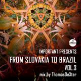 ThomasDeXter - From Slovakia To Brazil vol.3