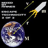 ESCAPE TECHNOCITY_part 2 of 2 - mixed by Rhines