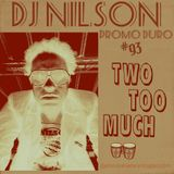 DJ NILSON PROMO DURO  PROMO #93 TWO TOO MUCH
