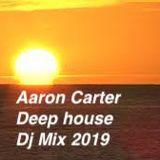 Aaron Carter Deep House Dj Mix 2019