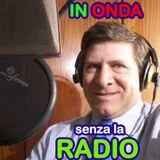 In onda senza la radio episodio 21