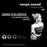 Vergo Sound Podcast #003 by Daria Kolosova / Kyiv