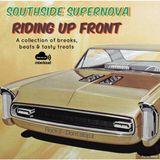 "Southside Supernova presents ""Riding up Front"""