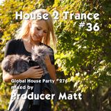 House 2 Trance 36 - Global House Party No.276 mix