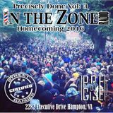 Precisely Done Vol 3 - In The Zone Homecoming 2016