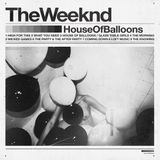 Fullscale presents: The Weekend - House of balloons mixtape