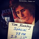 Tim Buckley - Happy/Sad 45th Anniversary (88FM)