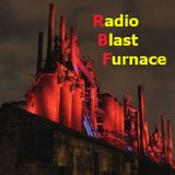 Radio Blast Furnace - Episode 36