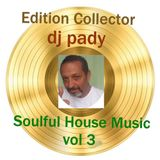 DISQUE D'OR SOULFUL HOUSE MUSIC VOL 3..DJ PADY