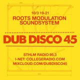 DUB DISCO 45: 2018-03-10: Roots Modulation