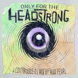 WEIRD MAGIC Mix Series: Only For The Headstrong
