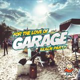Brainz Live At For The Love Of Garage Beach Party 29/05/2017 – Episode 219 – Bumpy UKG