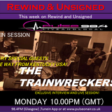 REWIND AND UNSIGNED 17042017 FT. THE TRAINWRECKERS
