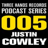 Justin Cowley Podcast n 005 - 31 October 2019 - Three Hands Records