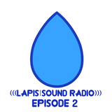 (((LAPIS|SOUND RADIO))) - Episode 2