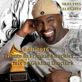 Tribute to Frankie Knuckles mix by Gökhan Dinçtürk 18.01.2015