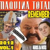 MAIKOL DJ - MAQUINA TOTAL MEGAMIX 2012 VOL.1 [MOSCONI BESTEMA MIX] FAN MEGA ORIGINAL EDIT