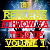Rekless - Throw ya Tens up Volume 1