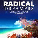 Radical Dreamers - Chrono Cross Relaxing Sleep Music with Binaural Beats
